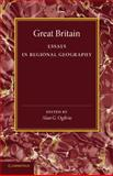 Great Britain : Essays in Regional Geography, Russell, E. J., 1107626536