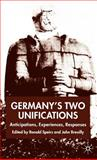Germany's Two Unifications : Anticipations, Experiences, Responses, , 1403946531
