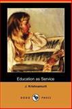 Education As Service, J. Krishnamurti, 1406536539