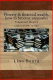 Poverty and Financial Wealth, How to Become Successful, Lino Benza, 1490526536