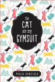 The Cat Ate My Gymsuit, Paula Danziger, 0142406546