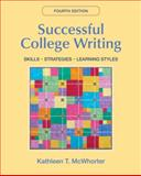 Successful College Writing : Skills, Strategies, Learning Styles, McWhorter, Kathleen T., 031247654X