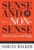 Sense and Nonsense about Crime and Drugs 6th Edition