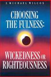 Choosing the Fulness, S. Michael Wilcox, 0884946541