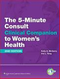 The 5-Minute Consult Clinical Companion to Women's Health, McGarry, Kelly A., 1451116543