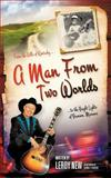 A Man from Two Worlds, Leroy New and George E. Pfautsch, 1468596543