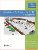 Simulation Modeling with Simio: a Workbook, Jeffrey Joines and Stephen Roberts, 1493796542
