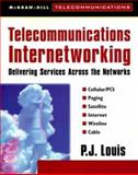 Telecommunications Internetworking : Delivering Services Across the Networks, Louis, P. J., 0071356541