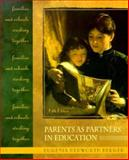 Parents as Partners in Education : Families and Schools Working Together, Berger, Eugenia Hepworth, 0130996548