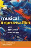 Musical Improvisation : Art, Education, and Society, , 0252076540