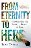 From Eternity to Here, Sean Carroll, 0452296544