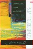 Gendered Lives : Communication, Gender, and Culture, Wood, Julia T., 0495006548