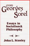 From Georges Sorel : Essays in Socialism and Philosophy, Sorel, Georges, 0887386547