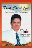 Think. Speak. Live, John Gonzales, 1463536542