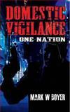 Domestic Vigilance, Mark Boyer, 1463776543