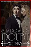 Shadow of Doubt - Part 2, W. J. May, 1494916541