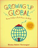 Growing up Global, Homa Sabet Tavangar, 0345506545