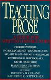 Teaching Prose : A Guide for Writing Instructors, Bogel, Fredric V. and Gottschalk, Katherine K., 0393956547
