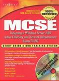 MCSE Designing a Windows Server 2003 Active Directory and Network Infrastructure : Exam 70-297 Study Guide and DVD Training System, Barber, Brian, 1932266542