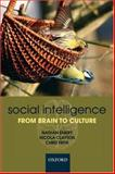 Social Intelligence : From Brain to Culture, , 0199216541