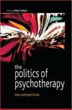Politics of Psychotherapy : New Perspectives, Totton, Nick, 0335216544