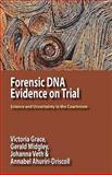 Forensic DNA Evidence on Trial : Science and Uncertainty in the Courtroom, Grace, Victoria and Midgley, Gerald, 0984216545