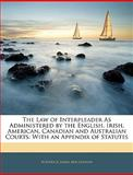 The Law of Interpleader As Administered by the English, Irish, American, Canadian and Australian Courts, Roderick James MacLennan, 1145346545