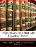 Essentials of English, Henry Carr Pearson and Mary Frederika Kirchwey, 1145726542