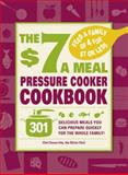 The $7 a Meal Pressure Cooker Cookbook, Susan P. Irby, 144050654X