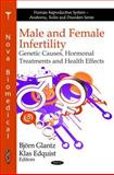 Male and Female Infertility : Genetic Causes, Hormonal Treatments and Health Effects, Glantz, Björn and Edquist, Klas, 1608766543