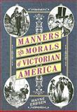 Manners and Morals of Victorian America, Wayne Erbsen, 1883206545