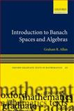 Introduction to Banach Spaces and Algebras, Allan, Graham and Dales, H. Garth, 0199206546