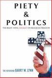 Piety and Politics, Barry W. Lynn, 0307346544