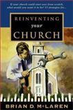 Reinventing Your Church, McLaren, Brian D., 0310216540