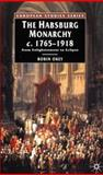 The Habsburg Monarchy, C. 1765-1918 : From Enlightenment to Eclipse, Okey, Robin, 0333396545
