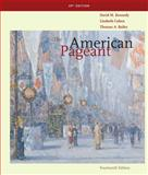 The American Pageant : A History of the Republic, Kennedy, David M. and Cohen, Lizabeth, 0547166540