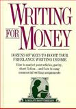 Writing for Money : Dozens of Ways to Boost Your Freelance Writing Income, Oberlin, Loriann H., 0898796547