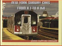 New York Subway Cars from R-1 to R-160 9780964576544
