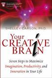 Your Creative Brain, Shelley Carson, 1118396545