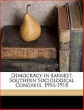 Democracy in Earnest, Southern Sociological Congress, 1916-1918, James E. 1873-1939 McCulloch, 1145646549