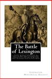 The Battle of Lexington, Lexington Historical Society, 148118654X