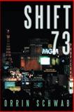 Shift 73, Orrin Schwab, 1481706543