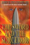 The Sword and the Sorcerer, John Phythyon, 149443654X