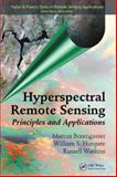 Hyperspectral Remote Sensing : Principles and Applications, Borengasser, Marcus and Hungate, William S., 1566706548