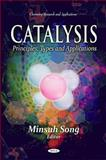 Catalysis : Principles, Types and Applications, Song, Minsuh, 1612096549