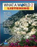 What a World Listening 2 : Amazing Stories from Around the Globe (Student Book and Classroom Audio CD), Broukal, Milada, 0132626543