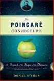 The Poincare Conjecture, Donal O'Shea, 0802716547