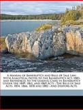 A Manual of Bankruptcy and Bills of Sale Law, Jonathan Edmondson Joel, 1149836547