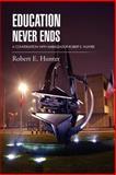 Education Never Ends, Robert E. Hunter, 1469156547