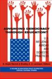 Advancing Democracy Through Education? : U.S. Influence Abroad and Domestic Practices, Stevick, Doyle and Levinson, Bradley A., 1593116543